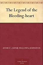 bleeding heart legend