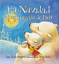 La Navidad es un regalo de Dios / God Gave Us Christmas (Spanish Edition)