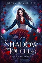 Shadow Touched: A Paranormal Vampire Romance (A Touch of Vampire Book 1)