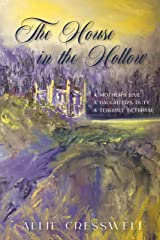 The House in the Hollow: A Regency Family Saga (The Talbot Saga) Kindle Edition