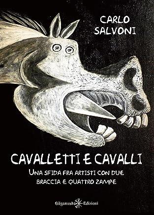 Cavalletti e cavalli: Una sfida fra artisti con due braccia e quattro zampe (AN - Libri per bambini Vol. 7)