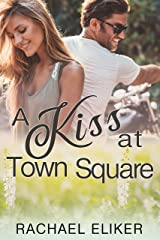 A Kiss at Town Square Kindle Edition