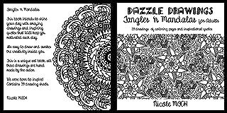 Dazzle Drawings: Tangles and Mandalas (Adult Series Book 1)