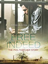 Free Indeed: The Phil Thatcher Story