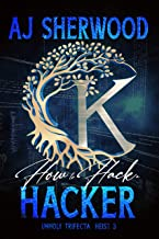 How to Hack a Hacker (Unholy Trifecta Book 3)