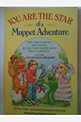 You Are the Star of a Muppet Adventure: Featuring Jim Henson's Muppets Paperback