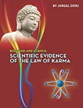 Buddhism and Science: Scientific evidence of the law of karma (Buddhism and sciense)
