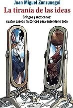 La tirania de las ideas / The Tyranny of Ideas. After The Myths that traumatized us... (Spanish Edition)