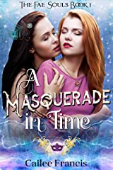 A Masquerade in Time (The Fae Souls Book 1) Kindle Edition