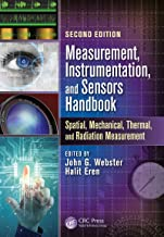 Measurement, Instrumentation, and Sensors Handbook, Second Edition: Spatial, Mechanical, Thermal, and Radiation Measurement
