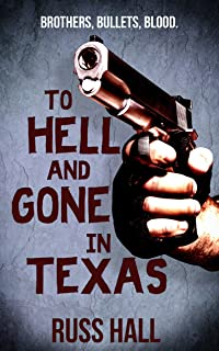 To Hell and Gone in Texas (An Al Quinn Novel Book 1)