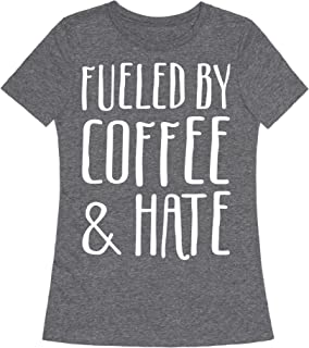 LookHUMAN Fueled by Coffee & Hate Womens Fitted Triblend Tee