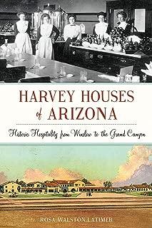 Harvey Houses of Arizona: Historic Hospitality from Winslow to the Grand Canyon (Landmarks)