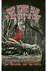 Eight Twisted Tales To Keep You Up At Night Kindle Edition