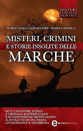 Misteri, crimini e storie insolite delle Marche (eNewton Saggistica)
