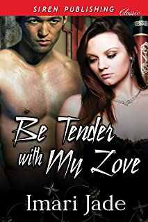 Be Tender with My Love (Siren Publishing Classic) (English Edition)