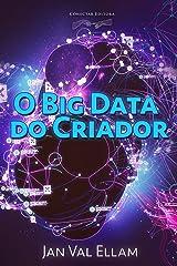 O Big Data do Criador (Portuguese Edition) Kindle Edition