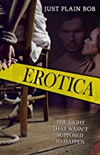 EROTICA: The Night That Wasn't Supposed To Happen (English Edition)