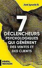 Livres 7 déclencheurs psychologiques qui génèrent des ventes et des clients: Déclencheurs mentaux pour le commerce électronique PDF