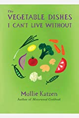 The Vegetable Dishes I Can't Live Without Kindle Edition
