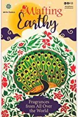 Wafting Earthy: Fragrances from All Over the World Kindle Edition