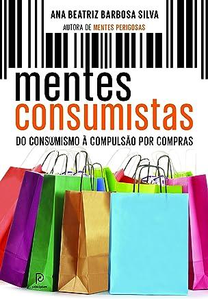Mentes consumistas: Do consumismo à compulsão por compras
