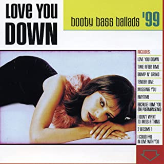Love You Down: Booty Bass Ballads '99