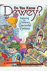 Do You Know Dewey?: Exploring the Dewey Decimal System Kindle Edition
