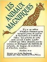 LES ANIMAUX MAGNIFIQUES Gr. 4-6 (French Edition)