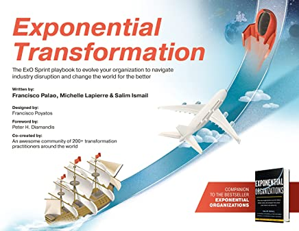 Exponential Transformation: The Exo Sprint Playbook to Evolve Your Organization to Navigate Industry Disruption and Change the World for the Better