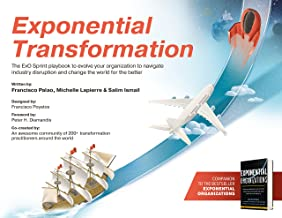 Exponential Transformation: The Exo Sprint Playbook to Evolve Your Organization to Navigate Industry Disruption and Change...