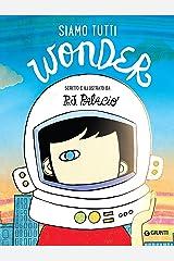 Siamo tutti Wonder (Italian Edition) Format Kindle