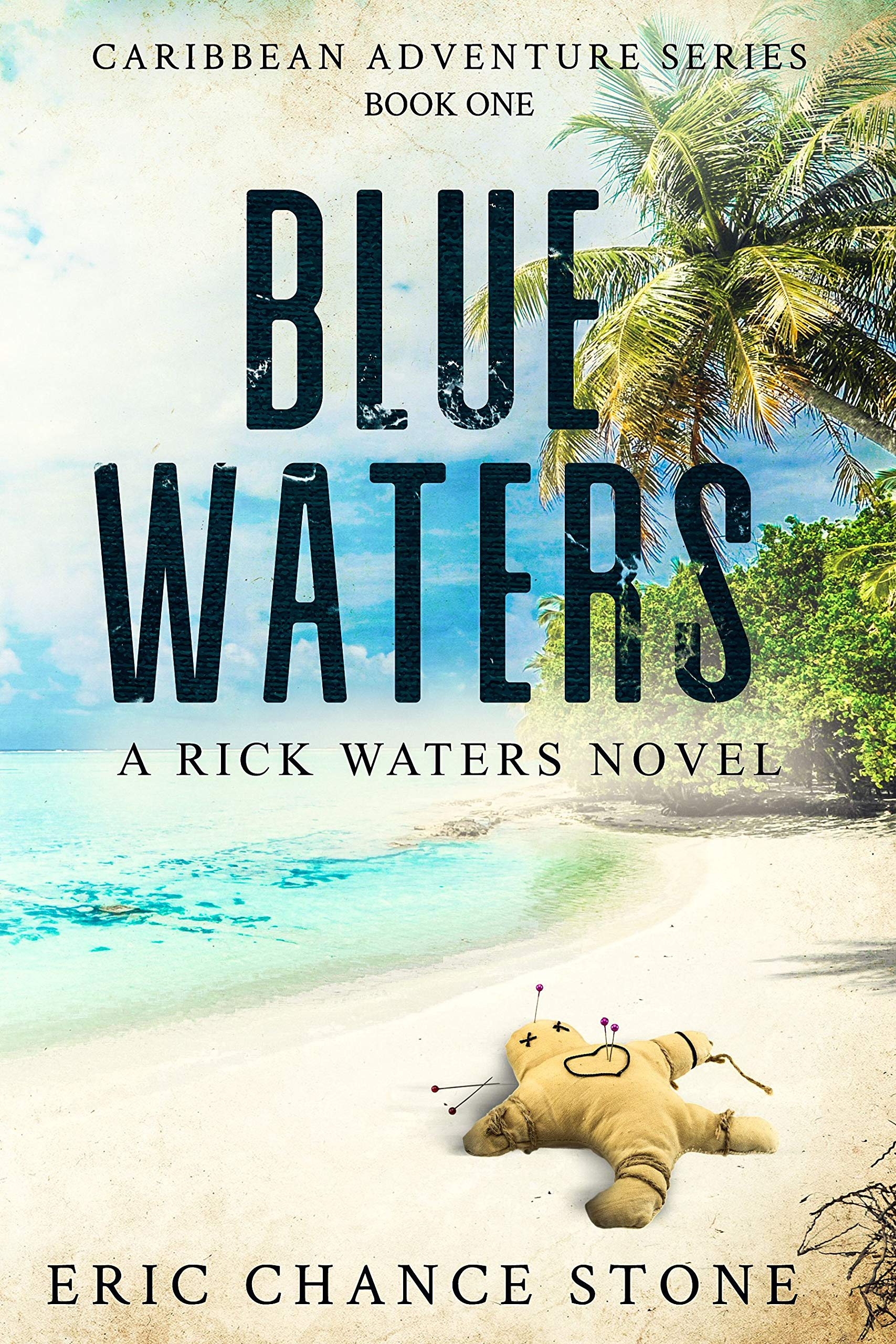 Blue Waters: A Rick Waters Novel (Caribbean Adventure Series Book 1)