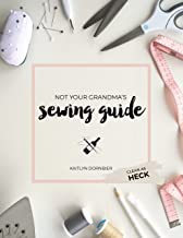 Not Your Grandma's Sewing Guide (Clean as Heck)
