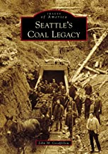 Seattle's Coal Legacy (Images of America)
