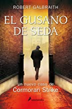 El gusano de seda (Cormoran Strike 2) (Spanish Edition)