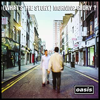 (What's the Story) Morning Glory? [Remastered]