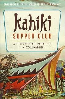 Kahiki Supper Club: A Polynesian Paradise in Columbus (American Palate)