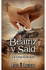 Beatriz y Said: La conciliación (Historias de amor en español nº 3) (Spanish Edition) Kindle Edition