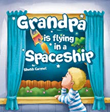 Children's books: Grandpa is flying in a Spaceship Social skills kids book: Dealing with a Death, Helping deal with grief, values, Bedtime story (Beginner ... (preschool beginner readers Book 1)