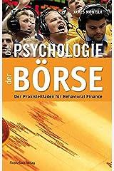Die Psychologie der Börse: Der Praxisleitfaden Behavioural Finance (German Edition) Kindle Edition