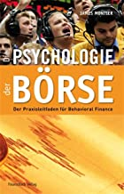 Die Psychologie der Börse: Der Praxisleitfaden Behavioural Finance (German Edition)