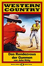 WESTERN COUNTRY 107: Das Rendezvous der Gunmen (German Edition)