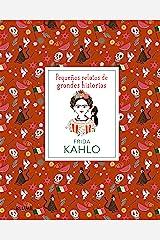 Frida Kahlo. Pequeños relatos de grandes historias (Spanish Edition) eBook Kindle