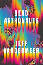 Dead Astronauts: A Novel (Borne)