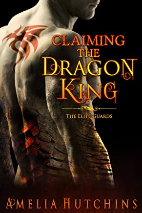 Claiming the Dragon King: An Elite Guards Novel (The Elite Guards Book 2) (English Edition)