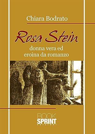 Rosa Stein - Donna vera ed eroina da romanzo