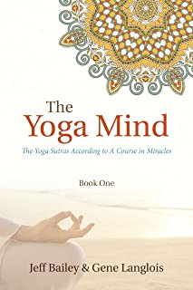 The Yoga Mind: The Yoga Sutras According to A Course in Miracles
