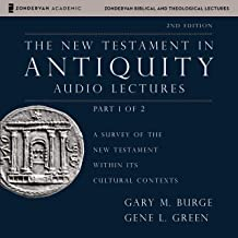 The New Testament in Antiquity: Audio Lectures 1: A Survey of the New Testament Within Its Cultural Contexts