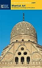 Mamluk Art. The Splendour and Magic of the Sultans (Islamic Art in the Mediterranean)